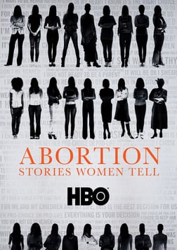 Abortion: Stories Women Tell - A Thought-Provoking Look at the Issue of Abortion Today