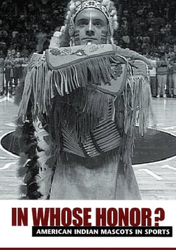 In Whose Honor? (Abridged) - American Indian Mascots in Sports