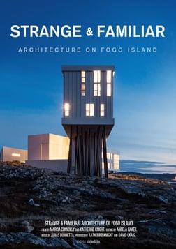 Strange and Familiar - Architecture on Fogo Island
