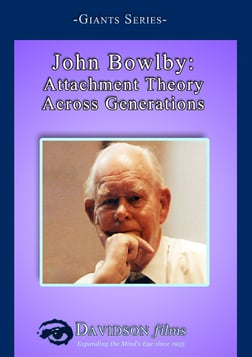 John Bowlby - Attachment Theory Across Generations