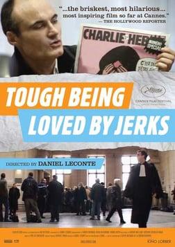 Tough Being Lovedby Jerks - C'est dur d'être aimé par des cons