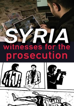 Syria: Witnesses for the Prosecution - Demanding Justice Against War Crimes in Syria