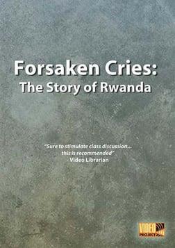 Forsaken Cries: The Story of Rwanda