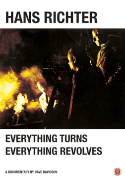 Hans Richter: Everything Turns, Everything Revolves - The Pioneer of Experimental Filmmaking