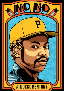 No No: A Dockumentary - The Vibrant Life of Baseball Legend Dock Ellis