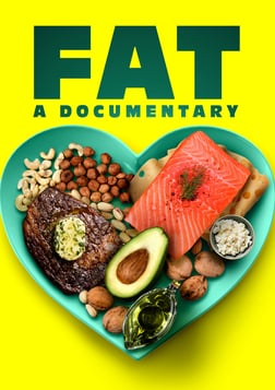 Fat: A Documentary - Debunking Myths About Nutrition
