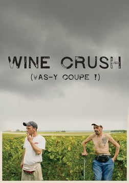 Vas-y Coupe! - Wine Crush