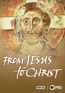 FRONTLINE: From Jesus to Christ - The First Christians