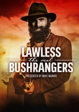Lawless: The Real Bushrangers - Australia's Most Infamous Lawless Legends
