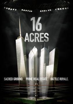 16 Acres - The Rebuilding of Ground Zero