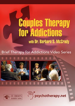Couples Therapy for Addictions - A Cognitive-Behavioral Approach with Barbara S. McCrady