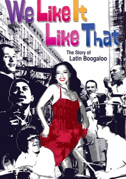 We Like It Like That - The Story of Latin Boogaloo Music