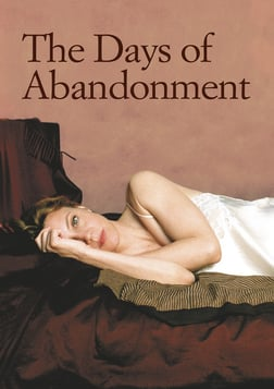 The Days of Abandonment - I Giorni Dell'abbandono