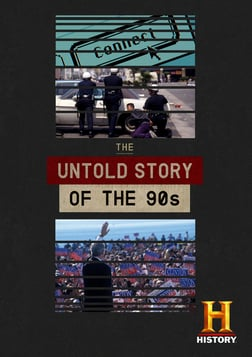 The Untold Story of the 90s