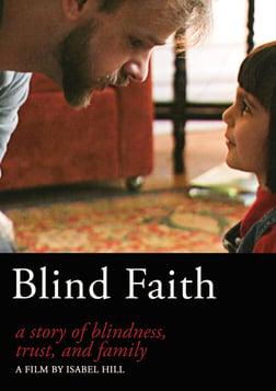 Blind Faith - A Story of Blindness, Trust, & Family