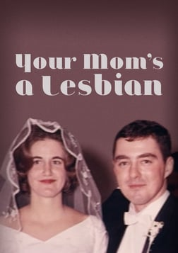 Your Mom's A Lesbian