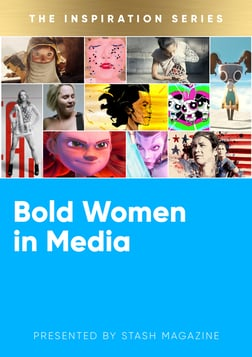 The Inspiration Series: Bold Women in Media