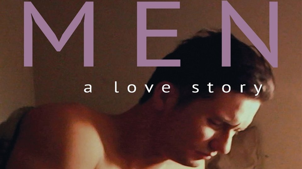 Men: A Love Story