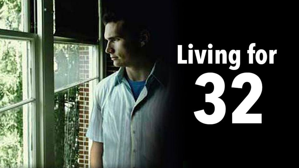 Living For 32