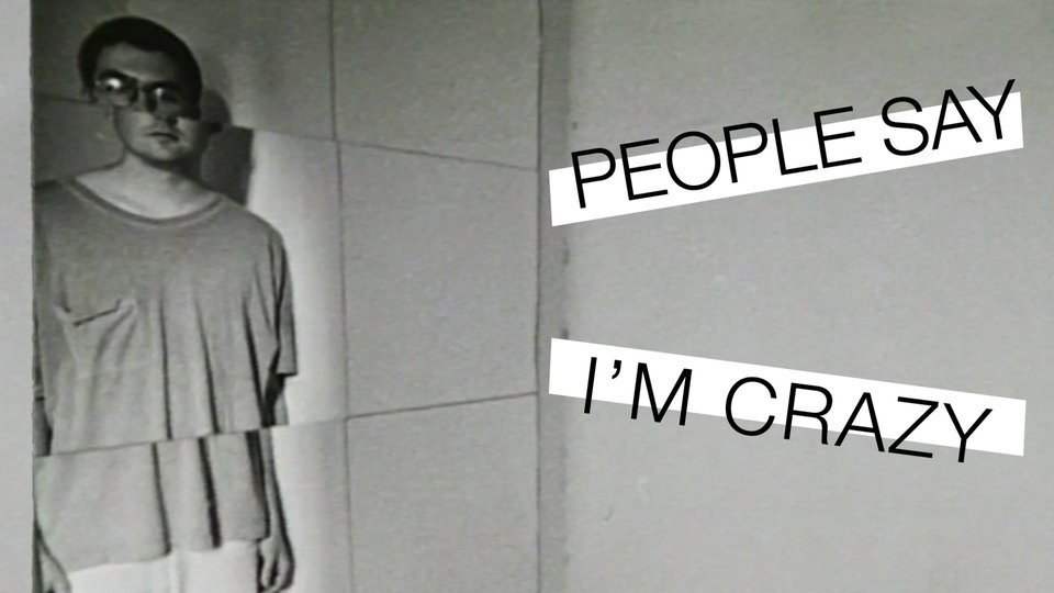 People Say I'm Crazy
