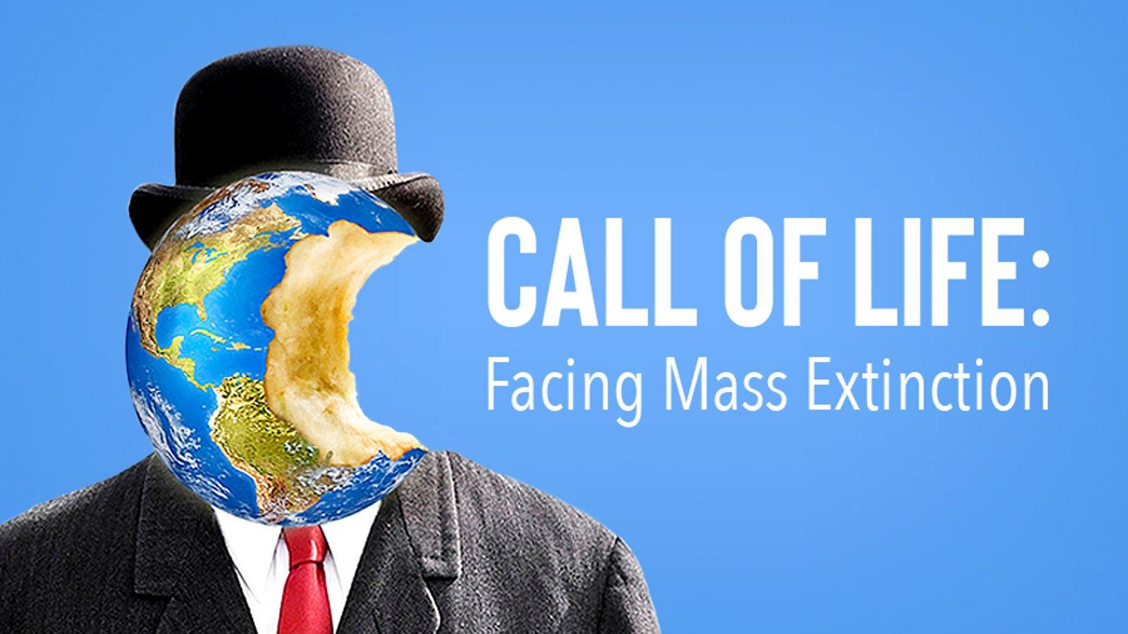 Call of Life: Facing Mass Extinction