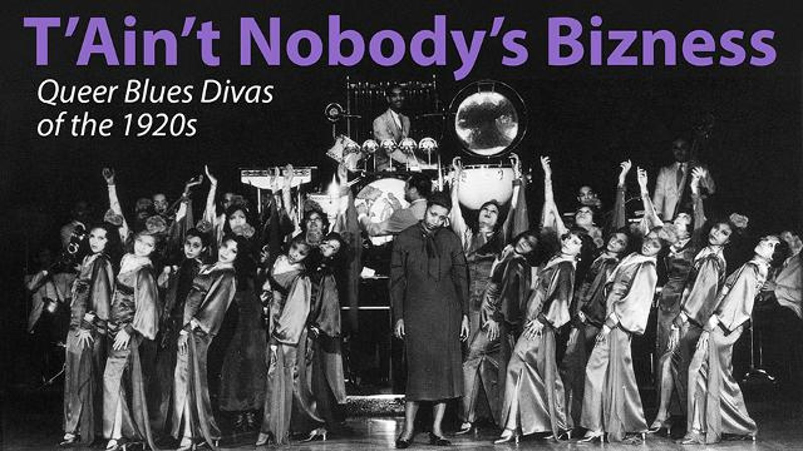 T'Ain't Nobody's Bizness - Queer Blues Divas of the 1920s