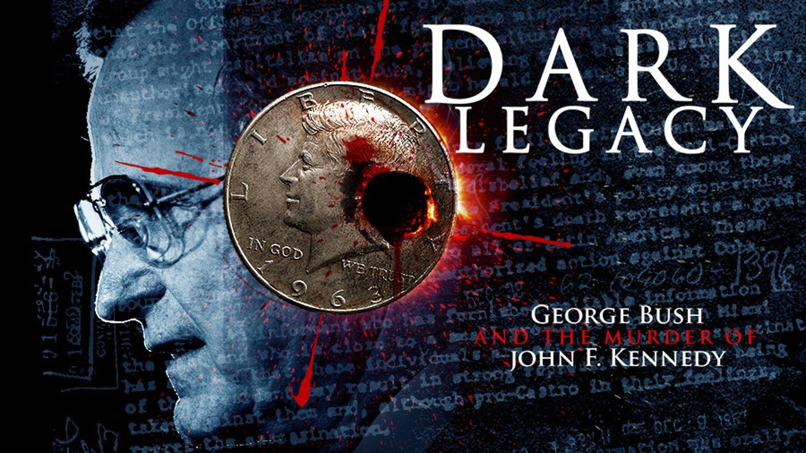 Dark Legacy - George Bush and the JFK Assassination