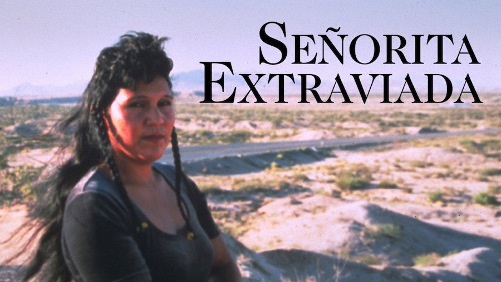 Senorita Extraviada - Crimes Against Women in Juarez Mexico