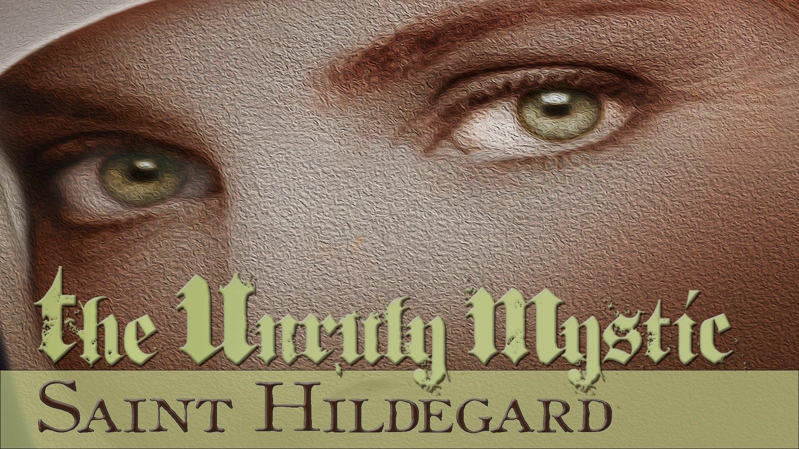 The Unruly Mystic: Saint Hildegard - Patron Saint of Creativity