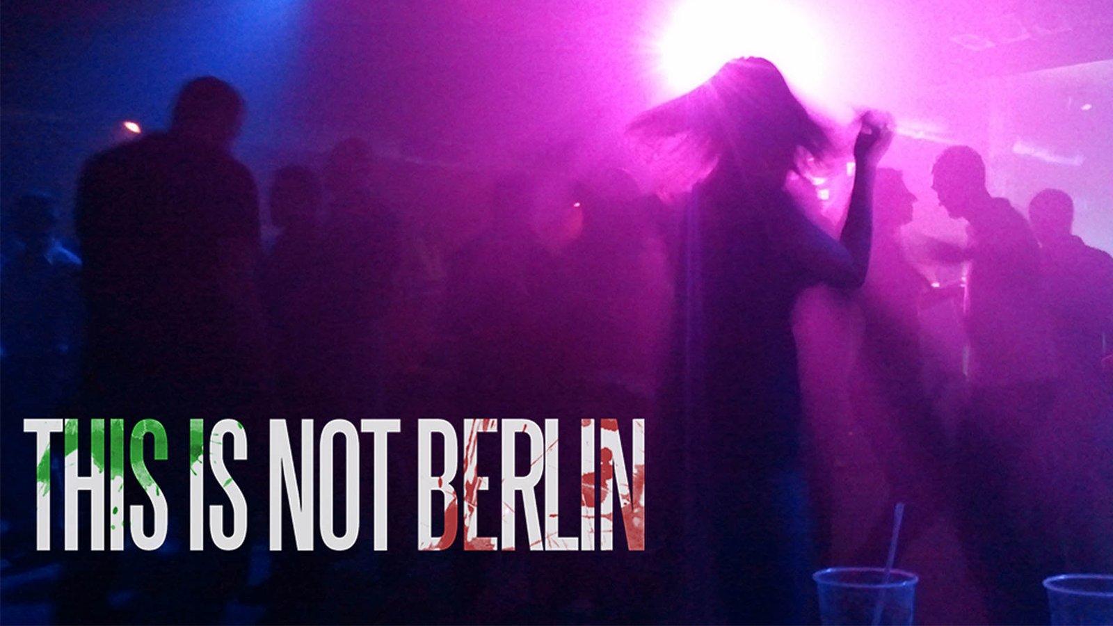 This Is Not Berlin - Esto no es Berlín