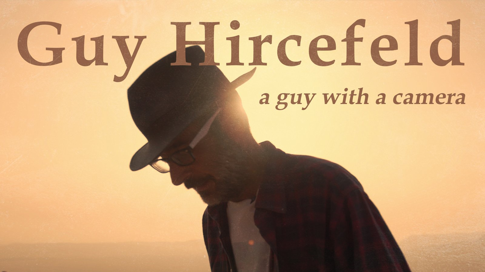 Guy Hircefeld, a Guy With a Camera - A Veteran Fighting Against the Israeli Occupation