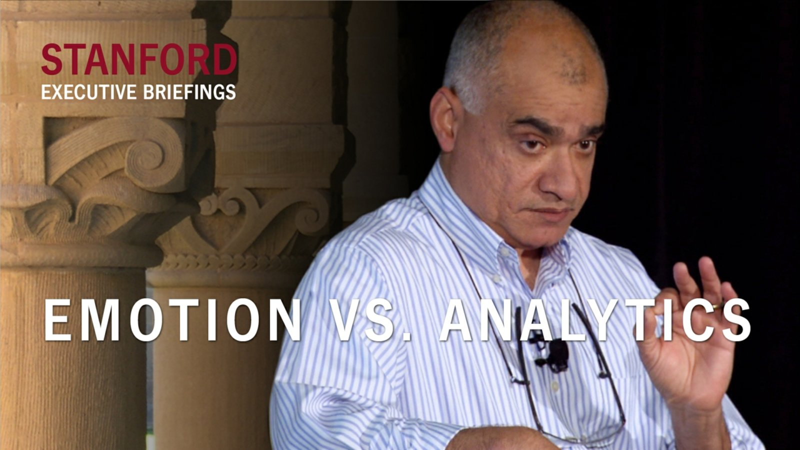 Emotion vs. Analytics - Decision Making and the Biased Brain by Baba Shiv