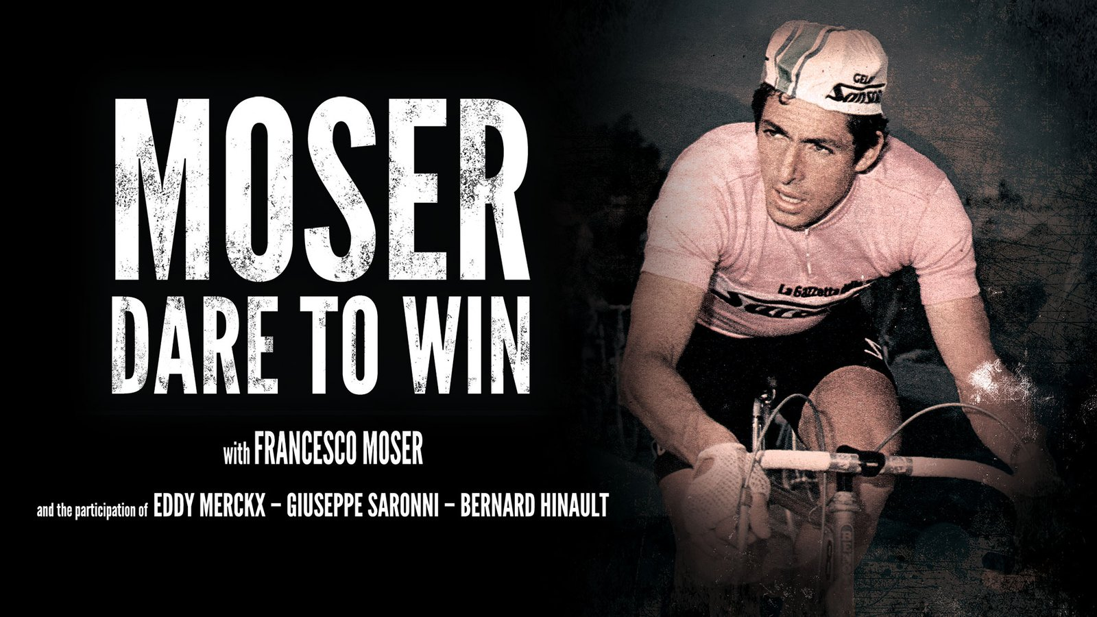 Moser: Dare to Win - The Career of Italian Cyclist Francesco Moser