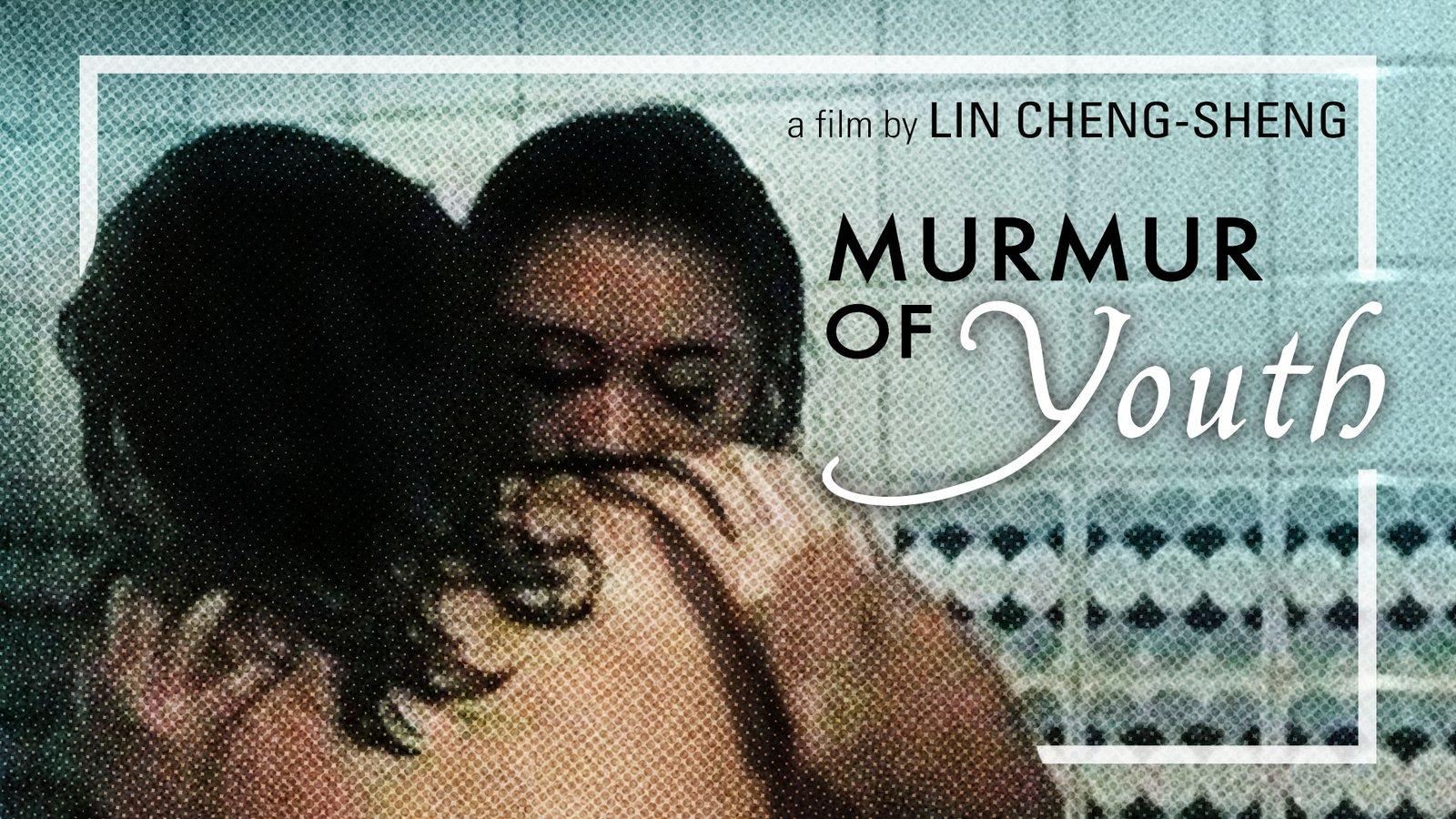 Murmur of Youth - Mei li zai chang ge