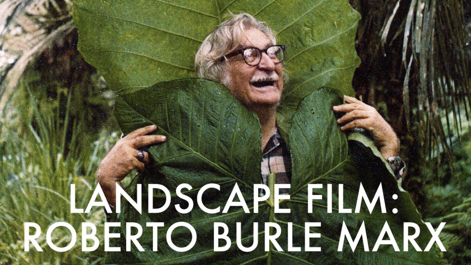 Landscape Film - Brazilian Landscape Architect and Painter Roberto Burle Marx