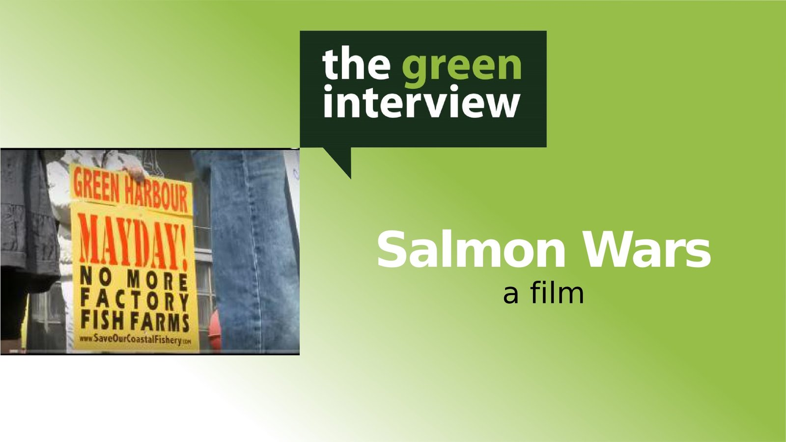 Salmon Wars - Wild Fish, Aquaculture and the Future of Communities