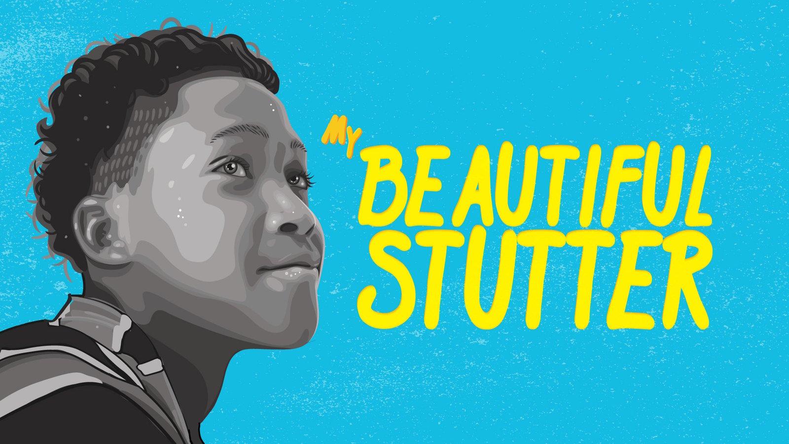 My Beautiful Stutter