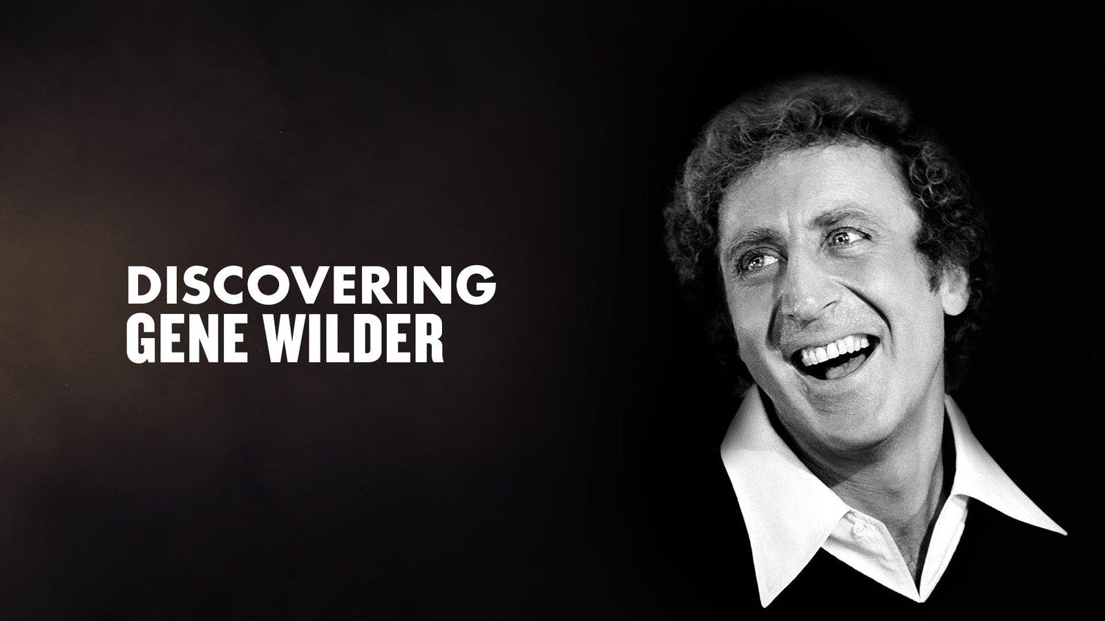 Discovering Gene Wilder