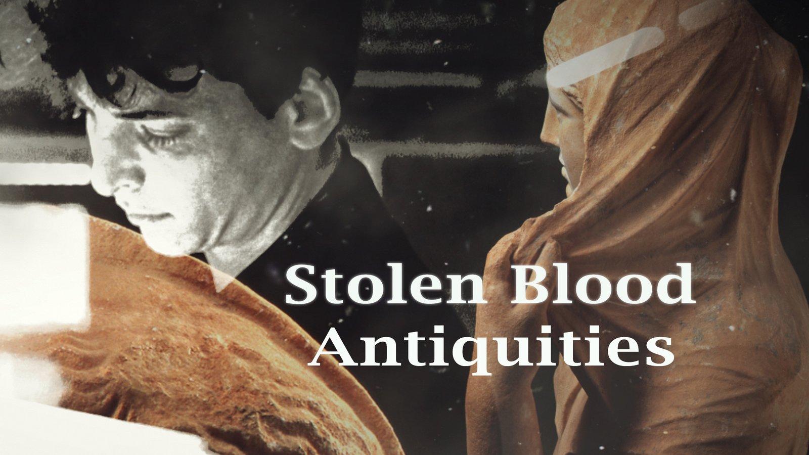 Stolen Blood Antiquities
