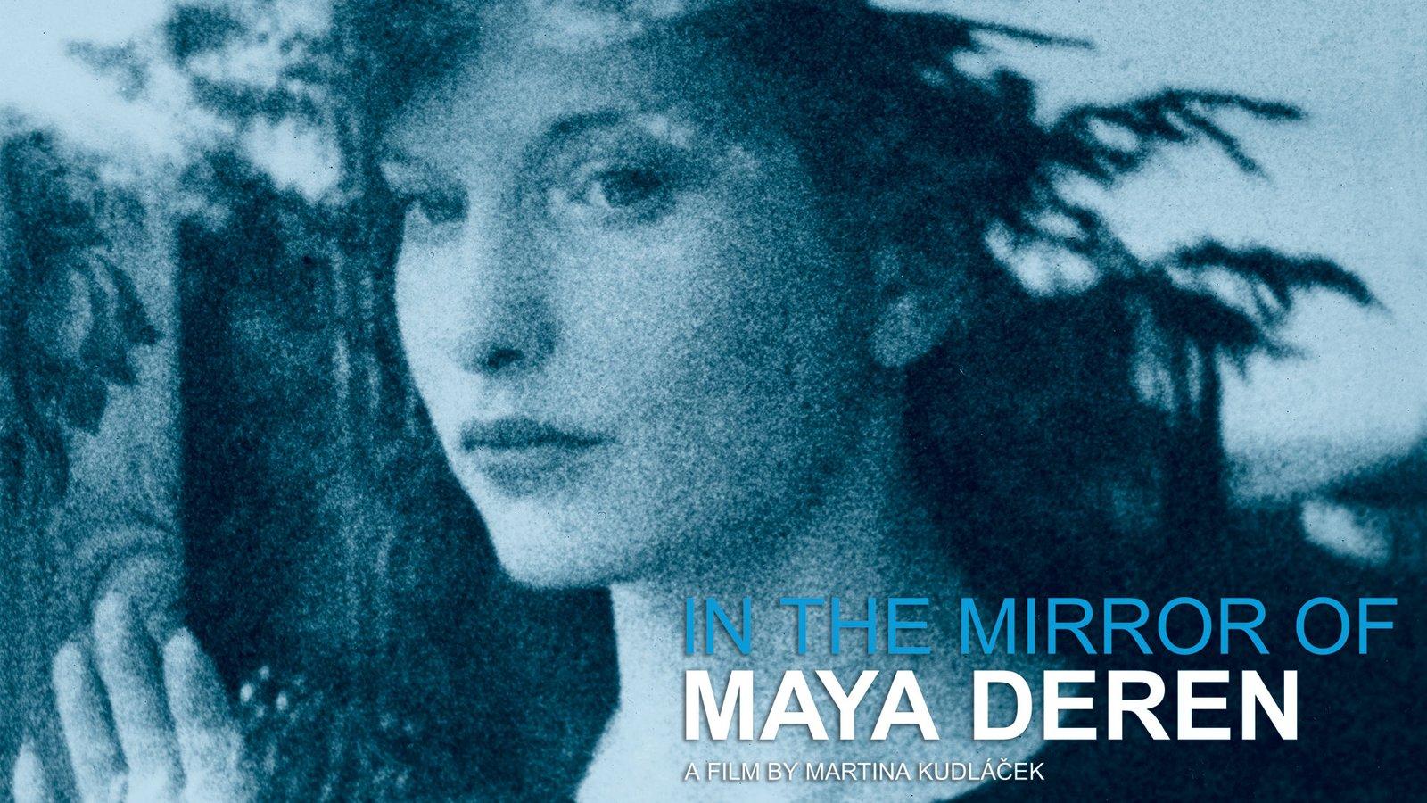 In The Mirror of Maya Deren - An Innovative Avant-Garde Filmmaker