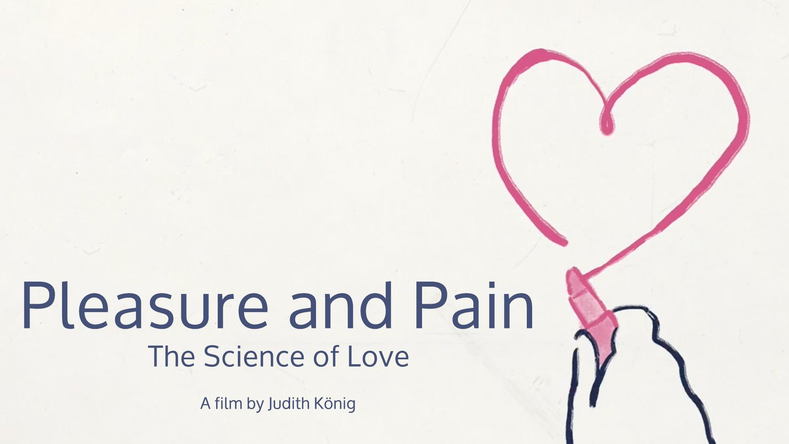 Pleasure and Pain: The Science of Love - N.A