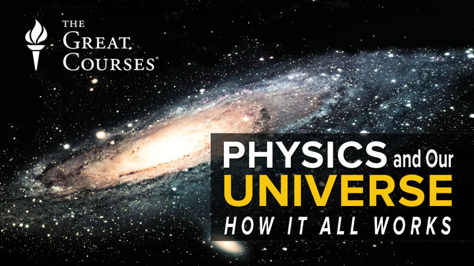 Physics and Our Universe: - How It All Works