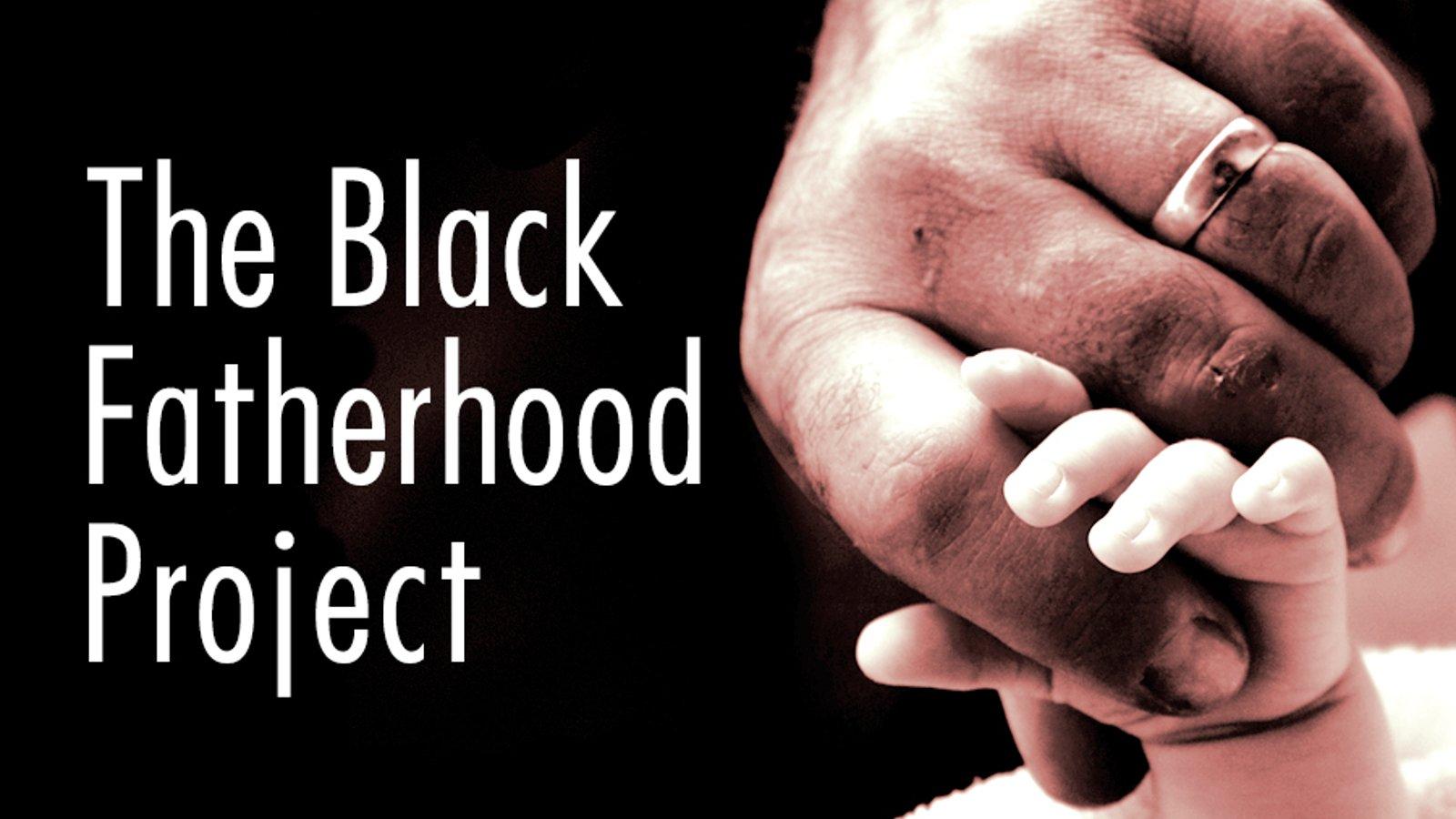 The Black Fatherhood Project