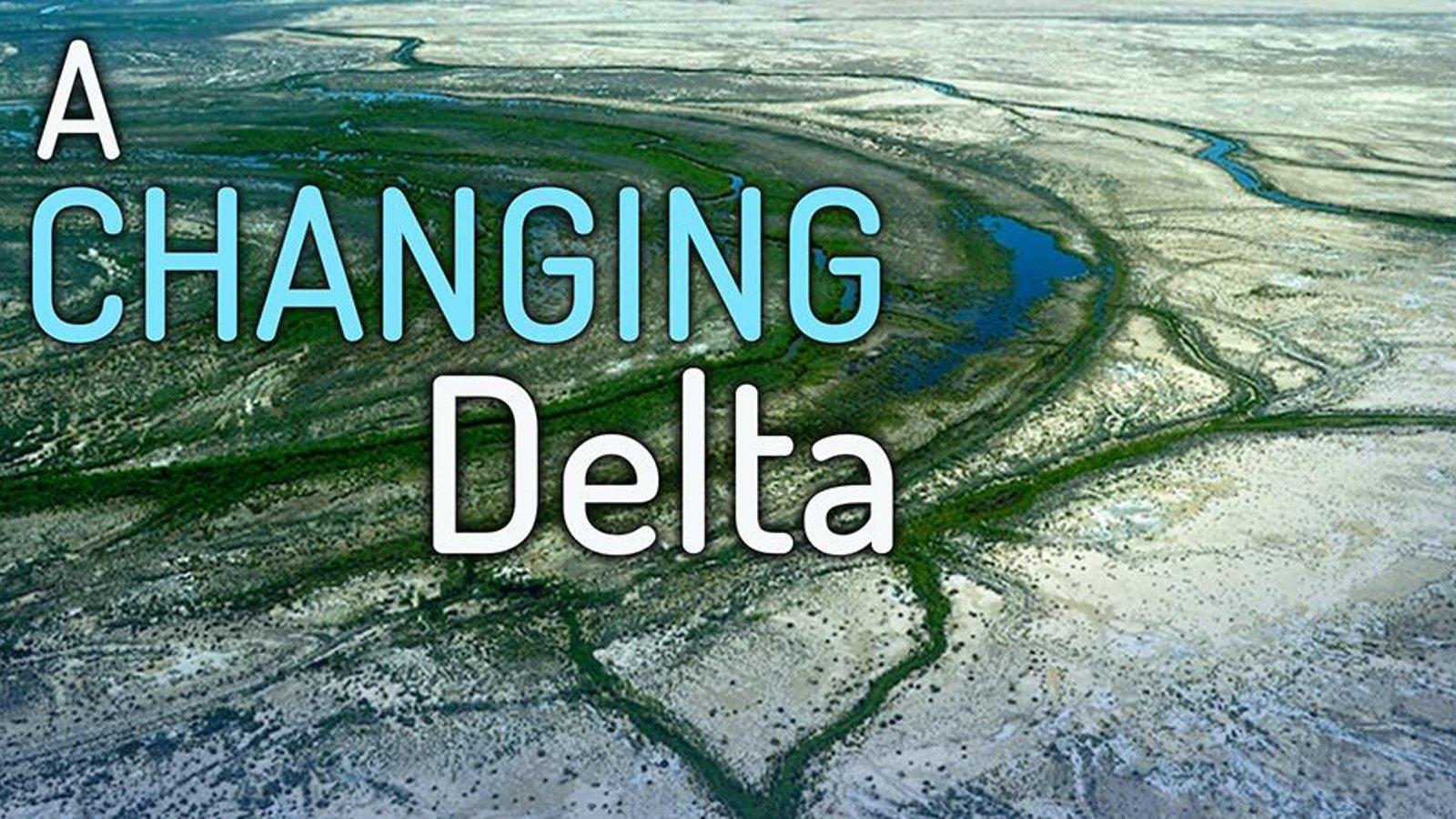 A Changing Delta - Restoring The Colorado River Delta In Mexico