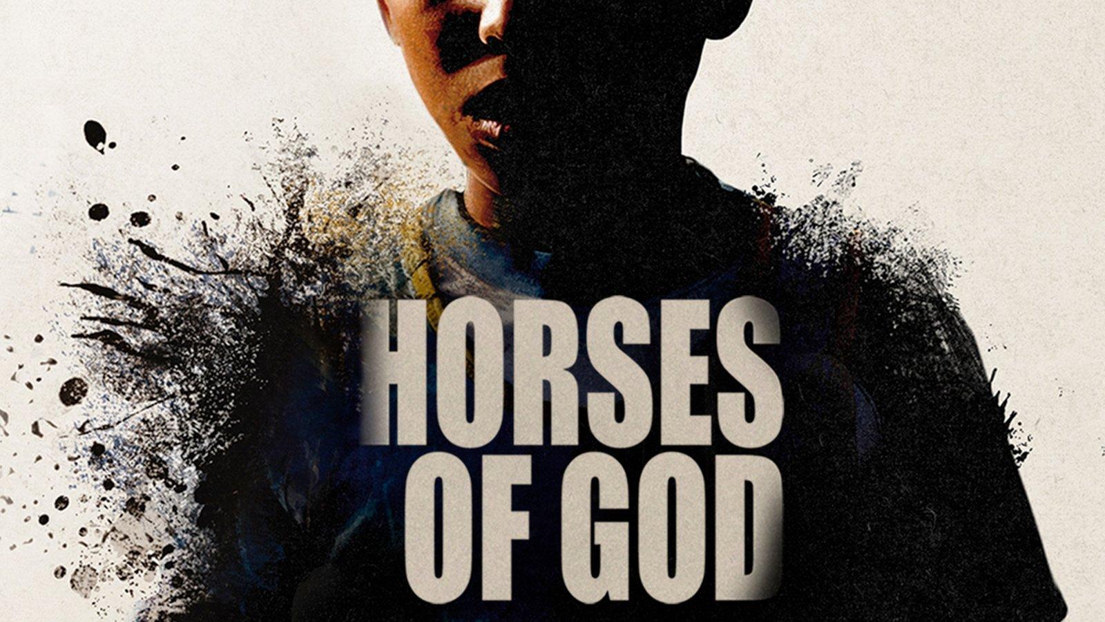 Horses Of God - Les chevaux de Dieu