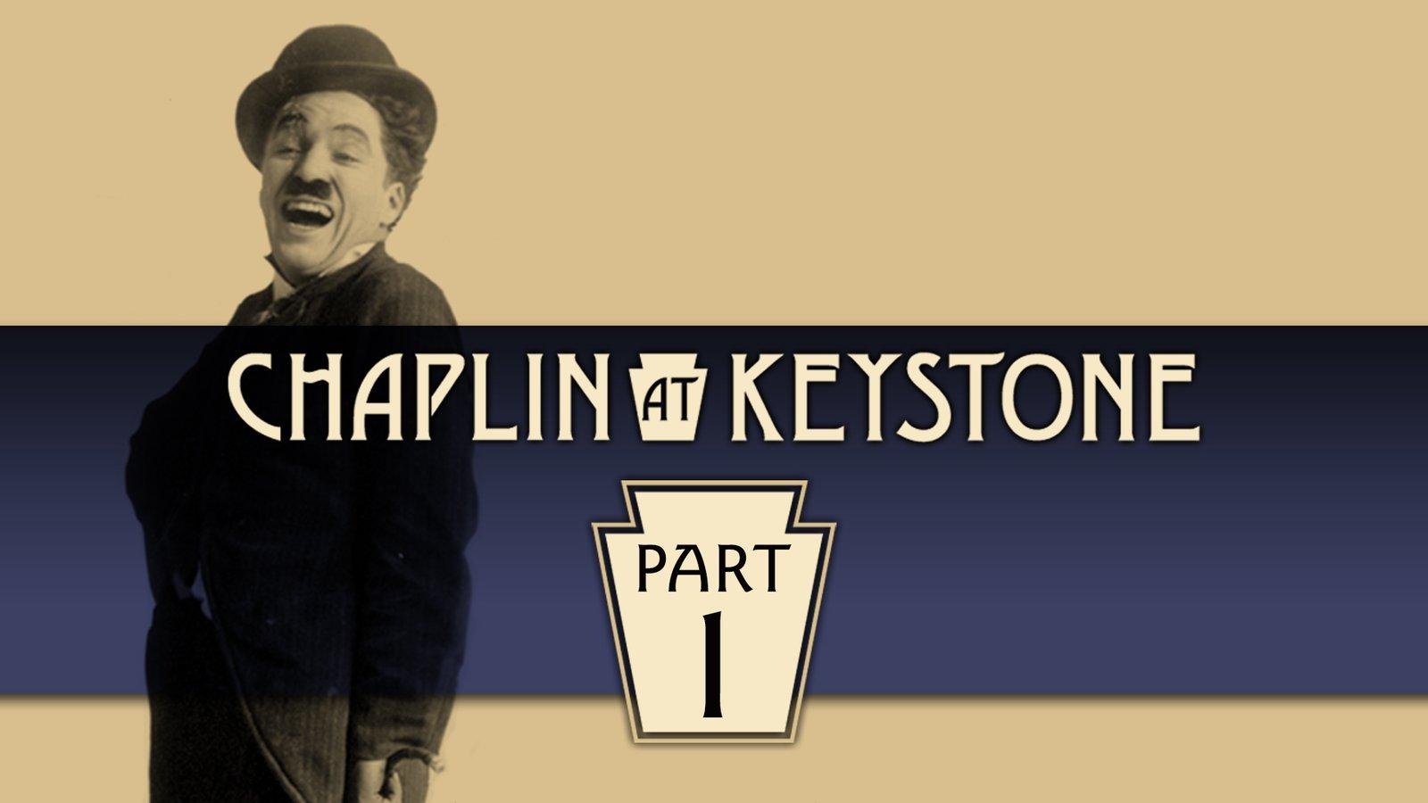 Chaplin at Keystone, Part 1