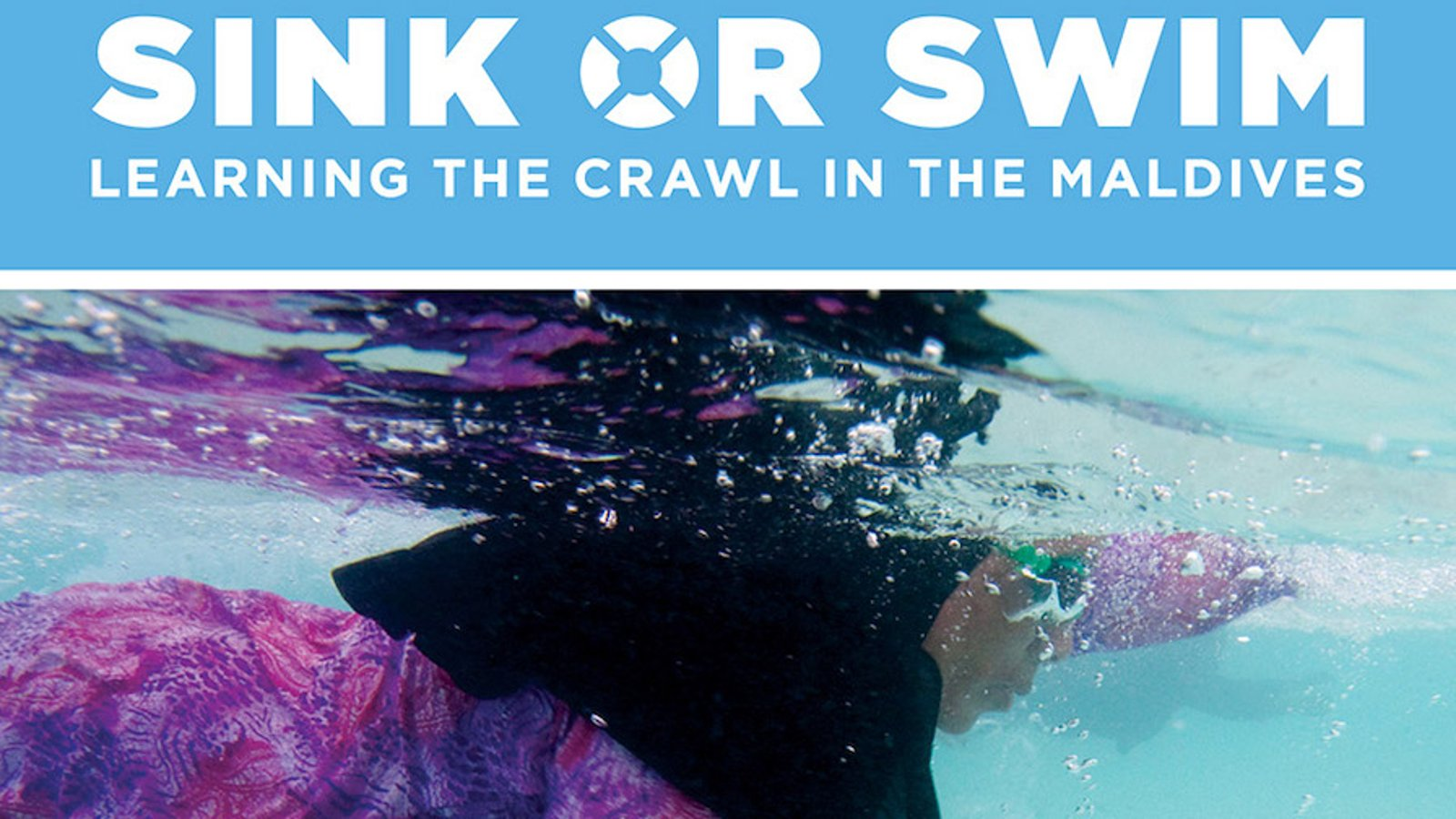 Sink or Swim - Learning the Crawl in the Maldives