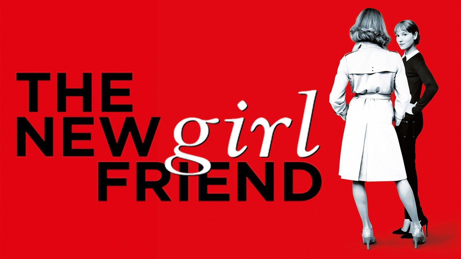 The New Girlfriend - Une nouvelle amie