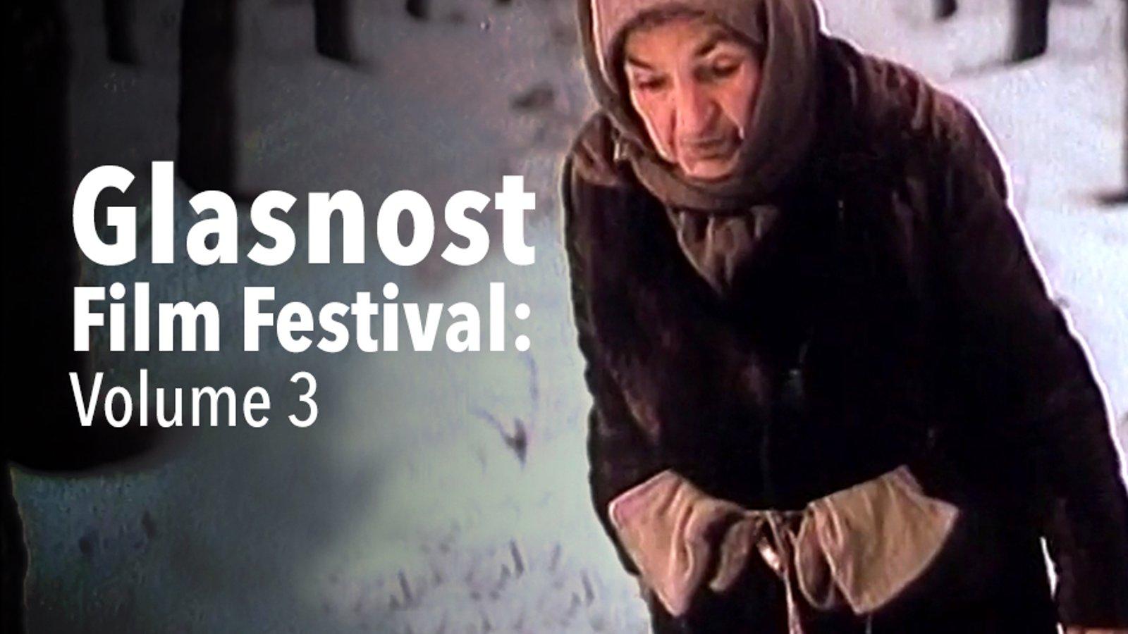 Glasnost Film Festival - Volume 3