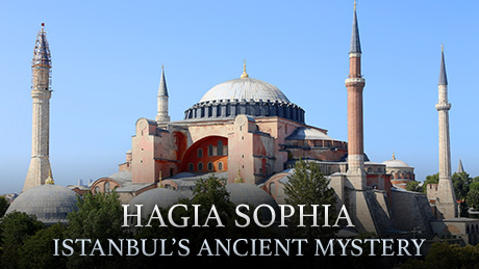Hagia Sophia - Istanbul's Mystery